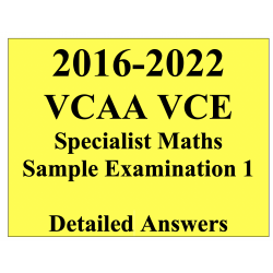 2016-2022 VCAA VCE Specialist Maths Sample Exam 1 - Detailed Answers
