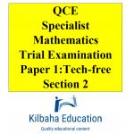 2021 Kilbaha QCE Specialist Mathematics Trial Exam Paper 1