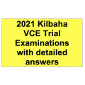 2021 Kilbaha VCE Trial Examinations