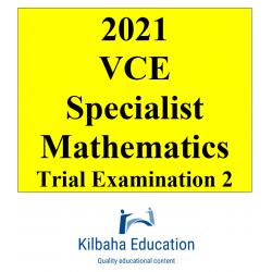 2021 Kilbaha VCE Specialist Mathematics Trial Examination 2