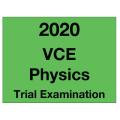 2020 Kilbaha VCE Physics Trial Examination