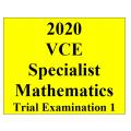 2020 Kilbaha VCE Specialist Mathematics Trial Examination 1