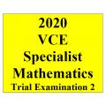 2020 Kilbaha VCE Specialist Mathematics Trial Examination 2