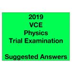 2019 Kilbaha VCE Physics Trial Examination