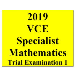 2019 Kilbaha VCE Specialist Maths Trial Examination 1