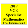 2019 Kilbaha VCE Specialist Maths Trial Examination 2