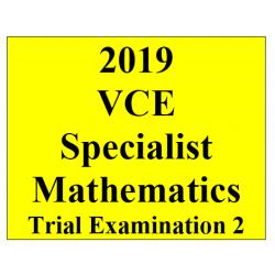 2019 Kilbaha VCE Specialist Maths Trial Examination 2