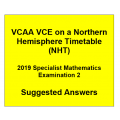 Detailed answers 2019 VCAA VCE NHT Specialist Mathematics Examination 2
