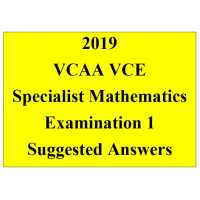 Detailed answers 2019 VCAA VCE Specialist Mathematics Examination 1