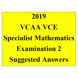 Detailed answers 2019 VCAA VCE Specialist Mathematics Examination 2