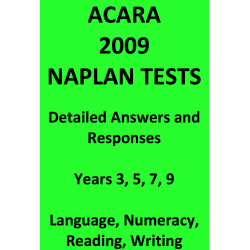 Detailed answers to all 2009 ACARA NAPLAN Tests