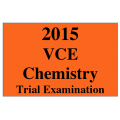 2015 VCE Chemistry Trial Exam Units 3 and 4