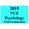 2015 VCE Psychology Trial Exam Units 3 and 4