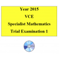 2015 VCE Specialist Mathematics Units 3 and 4 Trial Exam 1
