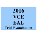 2016 VCE English EAL Trial Exam Units 3 and 4 with sample response to Section C