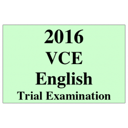 2016 VCE English Trial Exam Units 3 and 4 with sample response to Section C