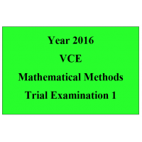 2016 VCE Mathematical Methods Units 3 and 4 Trial Exam 1