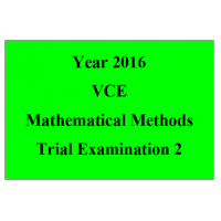2016 VCE Mathematical Methods Units 3 and 4 Trial Exam 2