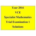 2016 VCE Specialist Mathematics Units 3 and 4 Trial Exam 1