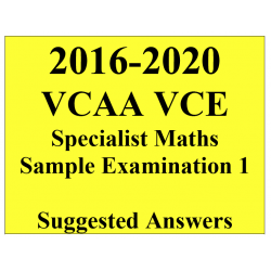 2016-2020 VCAA VCE Specialist Maths Sample Exam 1 - Detailed Answers