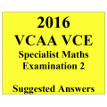 2016- VCAA VCE Specialist Maths End of Year Exam 2 - Detailed Answers