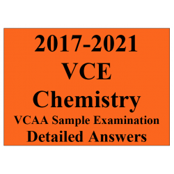 2017-2021 VCAA VCE Chemistry Sample Exam - Detailed Answers