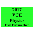 2017 Kilbaha VCE Physics Units 3 and 4 Trial Exam