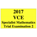 #2017 Kilbaha VCE Specialist Mathematics Units 3 and 4 Trial Exam 2 (VCAA approved technology)
