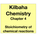 Chemistry Chapter 4 - Stoichiometry of Chemical Reactions