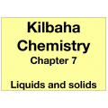 Chemistry Chapter 7 - Liquids and Solids