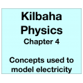 Physics Chapter 4 - Concepts used to model electricity