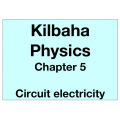 Physics Chapter 5 - Circuit electricity