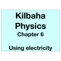 Physics Chapter 6 - Using electricity