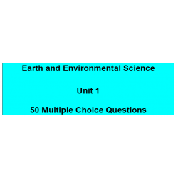 Multiple choice questions - Earth and Environmental Science Unit 1