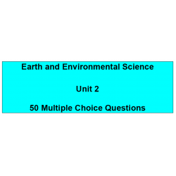 Multiple choice questions - Earth and Environmental Science Unit 2