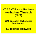 Detailed answers 2018 VCAA VCE NHT Specialist Mathematics Examination 1