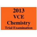 2013 VCE Chemistry Trial Exam Units 3 and 4