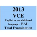 2013 VCE English as an Additional Language (EAL) Trial Exam