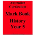 Australian Curriculum History Year 5 - Mark Book
