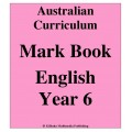 Australian Curriculum English Year 6 - Mark Book