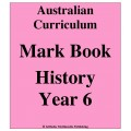 Australian Curriculum History Year 6 - Mark Book