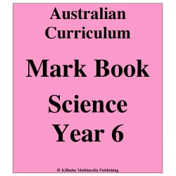 Australian Curriculum Science Year 6 - Mark Book