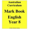 Australian Curriculum English Year 8 - Mark Book