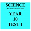 Australian Curriculum Science Year 10 Test 1