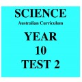 Australian Curriculum Science Year 10 Test 2
