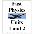 Fast Physics Units 1 and 2